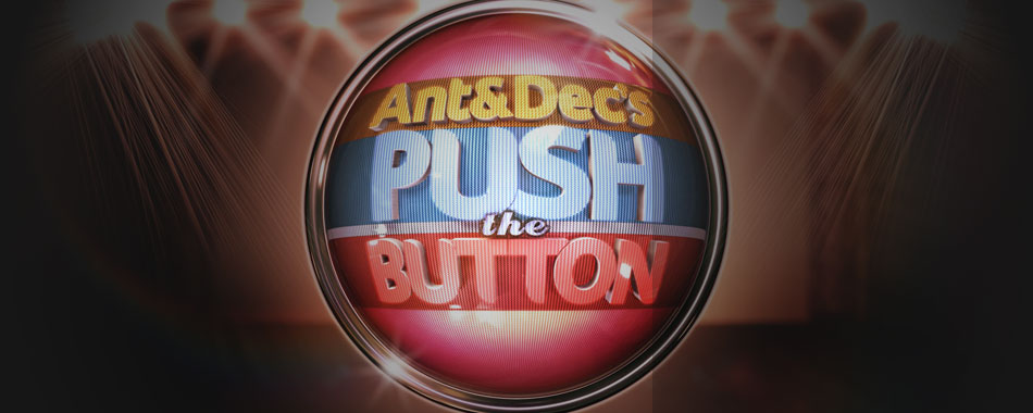 Ant &amp; Dec's Push the Button feature image