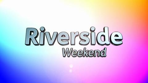 The Riverside Weekend