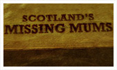 Scotland's Missing Mums